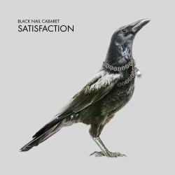 Black Nail Cabaret - Satisfaction (EP) (2014)