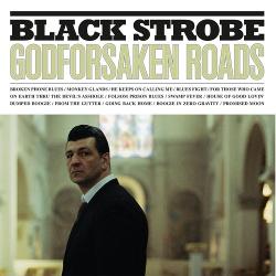 Black Strobe - Godforsaken Roads (2014)
