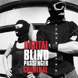 Blind Passenger - Digital Criminal (2014)