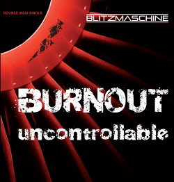 Blitzmaschine - Burnout / Uncontrollable (MCD) (2014)