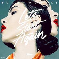 Box Of Wolves - Let's Start Again (Single) (2014)