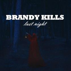 Brandy Kills - Last Night (2014)