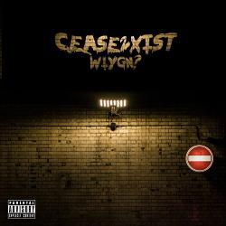 Cease2xist - Wiygn? (2014)