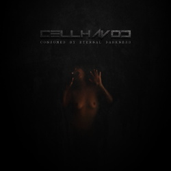Cellhavoc - Consumed By Eternal Darkness (2014)