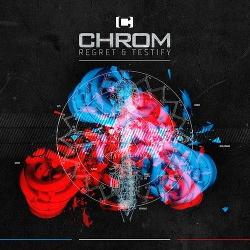 Chrom - Regret & Testify (EP) (2014)