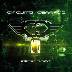 Circuito Cerrado - Distortment (2014)