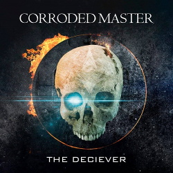 Corroded Master - The Deciever (2014)