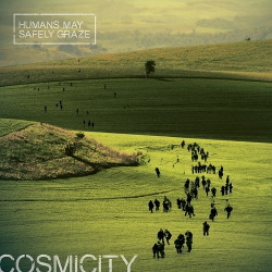 Cosmicity - Humans May Safely Graze (2014)