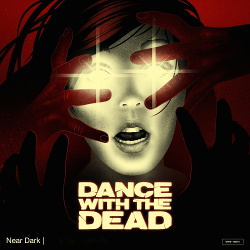 Dance With the Dead - Near Dark (2014)