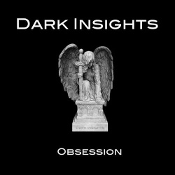 Dark Insights - Obsession (2014)