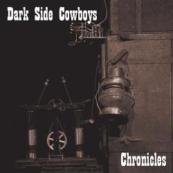 Dark Side Cowboys - Chronicles (2013)