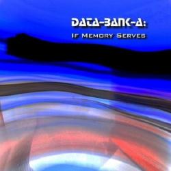Data-Bank-A - If Memory Serves (2013)