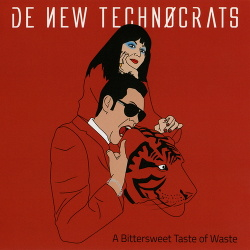 De New Technocrats - A Bittersweet Taste Of Waste (2014)