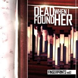 Dead When I Found Her - Fingerprints (2014)