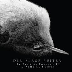 Der Blaue Reiter - Le Paradis Funèbre II - L' Adieu Du Silence (2014)