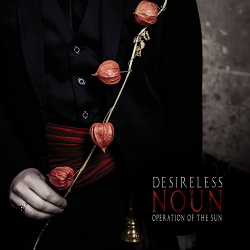 Desireless and Operation of the Sun - Noun (2014)