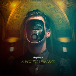 Displacer - Electric Dreams (2014)