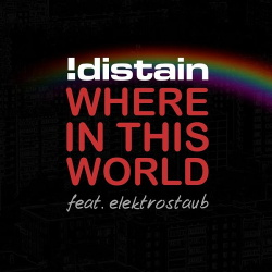 !Distain feat. Elektrostaub - Where in This World (2014)