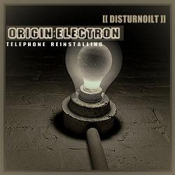 Disturnoilt - Origin:Electron - Telephone Reinstalling (2014)