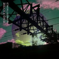 Eno & Hyde - Someday World (2014)