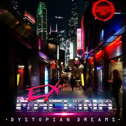 Ex-Machina - Dystopian Dreams (2014)