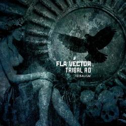 Fla Vector & Tribal A.D. - Tribalism (2014)