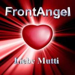 FrontAngel - Liebe Mutti (Single) (2014)