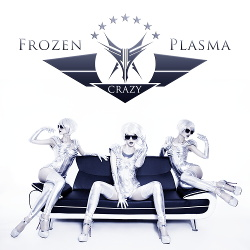 Frozen Plasma - Crazy (Limited Edition CDM) (2014)
