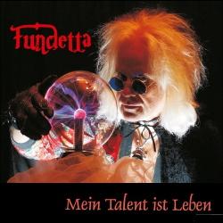 Fundetta - Mein Talent ist Leben (2014)