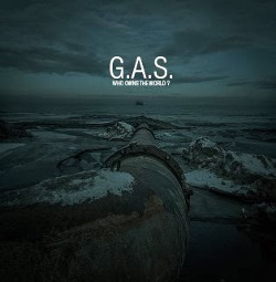 G.A.S. - Who Owns The World (2014)