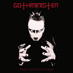 Gothminister - Gothic Electronic Anthems (Deluxe Edition) (2014)