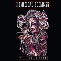 Homicidal Feelings - Virtue To Vice (2014)