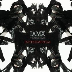 IAMX - Volatile Times (Instrumental) (2014)