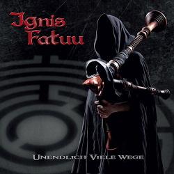 Ignis Fatuu - Unendlich Viele Wege (2014)