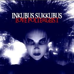 Inkubus Sukkubus - Love Poltergeist (2014)