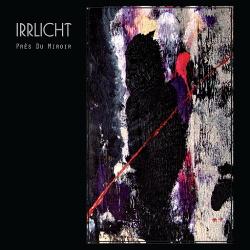 Irrlicht - Près Du Miroir (2014)