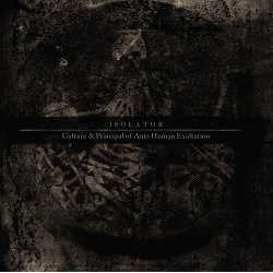 Isolator - Culture & Principal of Anti-Human Exaltation (2014)