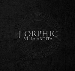 J Orphic - Villa Ardita (2014)