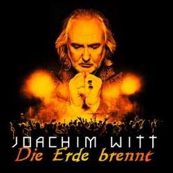 Joachim Witt - Die Erde Brennt (Single) (2014)