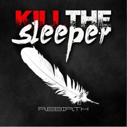 Kill the Sleeper - Rebirth (2014)
