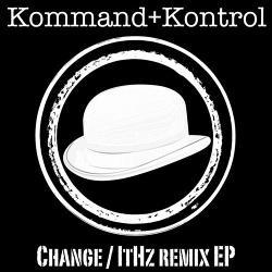 Kommand+Kontrol - Change! It Hz Remix (EP) (2014)