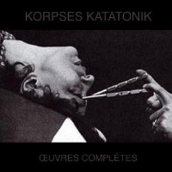 Korpses Katatonik - Oeuvres Complètes (2012)
