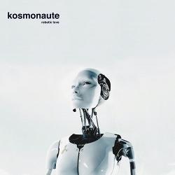 Kosmonaute - Robotic Love (2013)