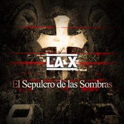 LA-X - El Sepulcro De Las Sombras (2013)