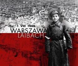 Laibach - 1 VIII 1944. Warszawa (Single) (2014)