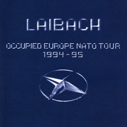 Laibach - Occupied Europe NATO Tour 1994-95 (2014)