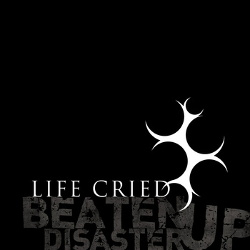 Life Cried - Beaten Up Disaster (EP) (2014)