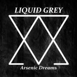 Liquid Grey - Arsenic Dreams (2014)