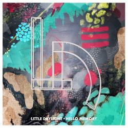 Little Daylight - Hello Memory (2014)