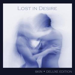 Lost In Desire - Skin (Deluxe Edition) (2014)